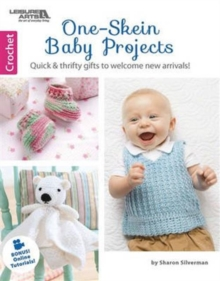 One Skein Baby Projects : Quick & Thrifty Gifts to Welcome New Arrivals!, Paperback Book