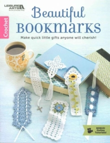 Beautiful Bookmarks : Make Quick Little Gifts Anyone Will Cherish!, Paperback Book