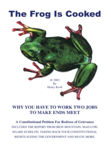 The Frog Is Cooked : Why You Have to Work Two Jobs to Make Ends Meet, EPUB eBook
