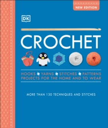 Crochet : Over 130 Techniques and Stitches, Hardback Book