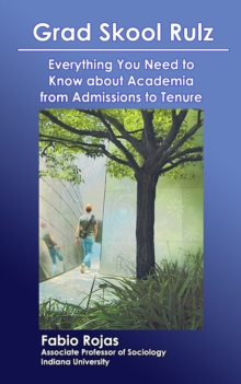 Grad Skool Rulz: Everything You Need to Know about Academia from Admissions to Tenure, EPUB eBook