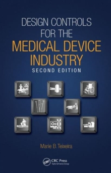 Design Controls for the Medical Device Industry, Second Edition, Hardback Book