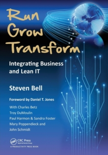 Run Grow Transform : Integrating Business and Lean IT, Paperback Book