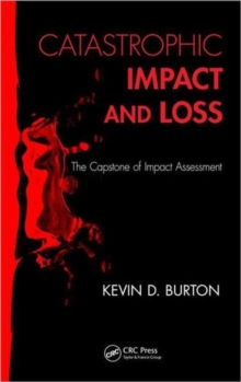 Catastrophic Impact and Loss : The Capstone of Impact Assessment, Hardback Book