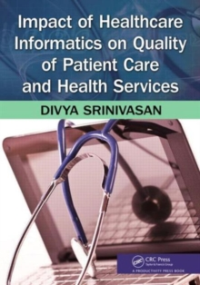 Impact of Healthcare Informatics on Quality of Patient Care and Health Services, Paperback Book