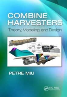 Combine Harvesters : Theory, Modeling, and Design, Hardback Book