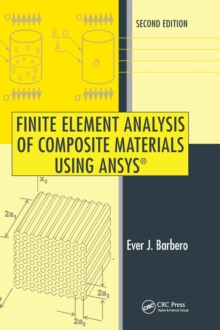 Finite Element Analysis of Composite Materials Using ANSYS (R), Hardback Book