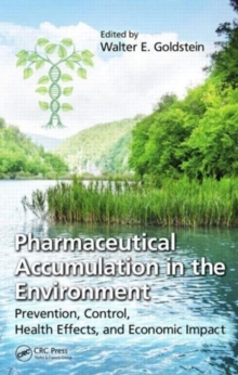 Pharmaceutical Accumulation in the Environment : Prevention, Control, Health Effects, and Economic Impact, Hardback Book