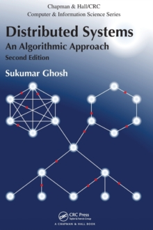 Distributed Systems : An Algorithmic Approach, Second Edition, Hardback Book