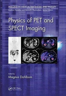 Physics of PET and SPECT Imaging, Hardback Book
