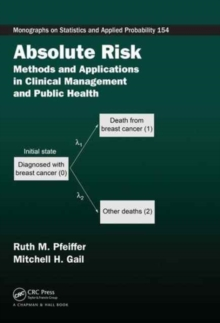 Absolute Risk : Methods and Applications in Clinical Management and Public Health, Hardback Book