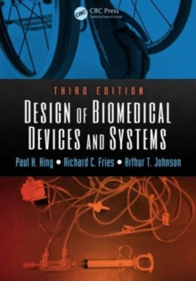 Design of Biomedical Devices and Systems, Hardback Book