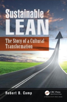 Sustainable Lean : The Story of a Cultural Transformation, Paperback Book