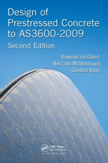 Design of Prestressed Concrete to AS3600-2009, Second Edition, Paperback Book