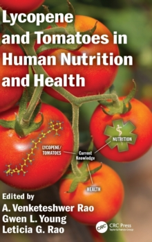 Lycopene and Tomatoes in Human Nutrition and Health, Hardback Book