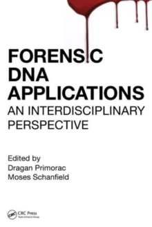Forensic DNA Applications : An Interdisciplinary Perspective, Hardback Book