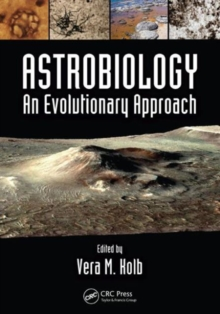 Astrobiology : An Evolutionary Approach, Paperback Book