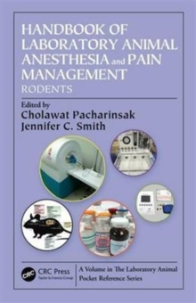 Handbook of Laboratory Animal Anesthesia and Pain Management : Rodents, Paperback Book