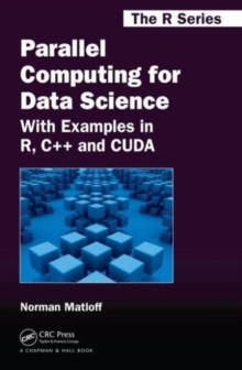 Parallel Computing for Data Science : With Examples in R, C++ and CUDA, Hardback Book