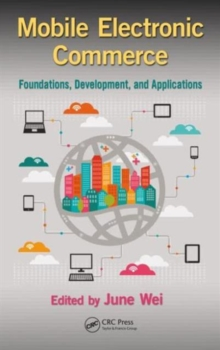 Mobile Electronic Commerce : Foundations, Development, and Applications, Hardback Book