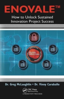 ENOVALE : How to Unlock Sustained Innovation Project Success, Paperback Book