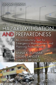 Hazard Mitigation and Preparedness : An Introductory Text for Emergency Management and Planning Professionals, Hardback Book