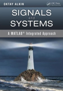 Signals and Systems : A MATLAB (R) Integrated Approach, Hardback Book