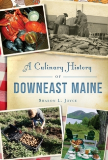 CULINARY HISTORY OF DOWNEAST MAINE, Paperback Book