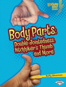 Body Parts : Double-Jointedness, Hitchhiker's Thumb, and More, PDF eBook