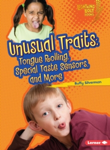 Unusual Traits : Tongue Rolling, Special Taste Sensors, and More, PDF eBook
