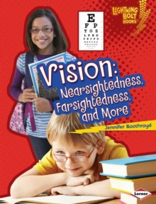 Vision : Nearsightedness, Farsightedness, and More, PDF eBook