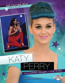 Katy Perry : From Gospel Singer to Pop Star, PDF eBook