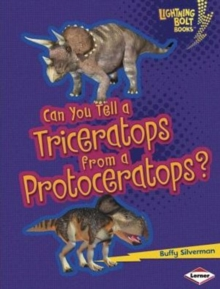 Can You Tell a Triceratops from a Protoceratops, Paperback / softback Book