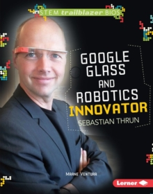 Google Glass and Robotics Innovator Sebastian Thrun, PDF eBook
