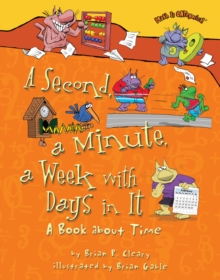 A Second, a Minute, a Week with Days in It : A Book about Time, EPUB eBook