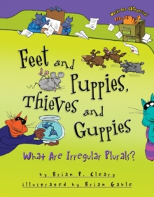 Feet and Puppies, Thieves and Guppies : What Are Irregular Plurals?, EPUB eBook