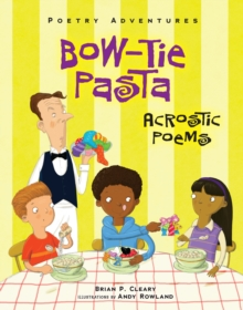 Bow-Tie Pasta : Acrostic Poems, EPUB eBook
