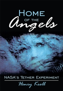 Home of the Angels : Nasa's Tether Experiment, EPUB eBook
