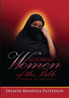 Notorious Women of the Bible:Women of Influence : Women of Influence, EPUB eBook