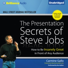 The Presentation Secrets of Steve Jobs : How to Be Insanely Great in Front of Any Audience, eAudiobook MP3 eaudioBook