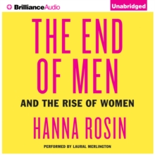 The End of Men : And the Rise of Women, eAudiobook MP3 eaudioBook