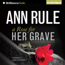 A Rose for Her Grave : And Other True Cases, eAudiobook MP3 eaudioBook