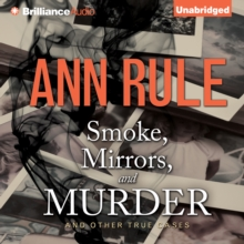 Smoke, Mirrors, and Murder : And Other True Cases, eAudiobook MP3 eaudioBook