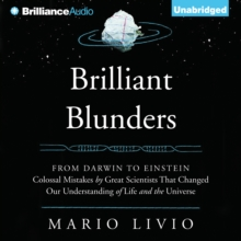 Brilliant Blunders : From Darwin to Einstein - Colossal Mistakes by Great Scientists That Changed Our Understanding of Life and the Universe, eAudiobook MP3 eaudioBook