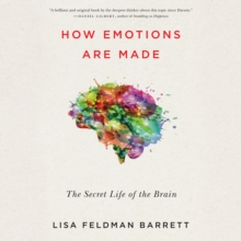 How Emotions Are Made : The Secret Life of the Brain, eAudiobook MP3 eaudioBook