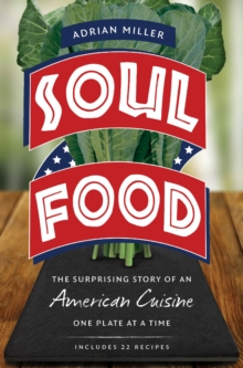 Soul Food : The Surprising Story of an American Cuisine, One Plate at a Time, EPUB eBook