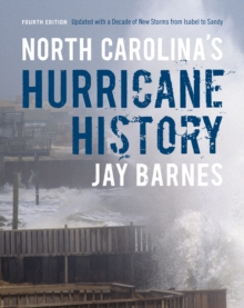 North Carolina's Hurricane History : Fourth Edition, Updated with a Decade of New Storms from Isabel to Sandy, EPUB eBook