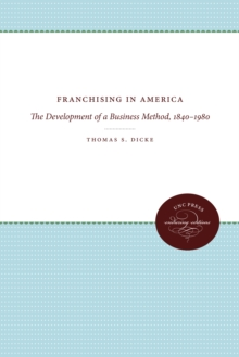 Franchising in America : The Development of a Business Method, 1840-1980, EPUB eBook