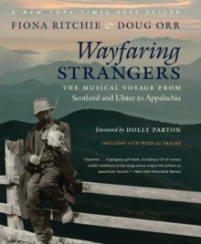 Wayfaring Strangers : The Musical Voyage from Scotland and Ulster to Appalachia, Hardback Book