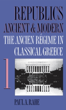 Republics Ancient and Modern, Volume I : The Ancien Regime in Classical Greece, EPUB eBook
